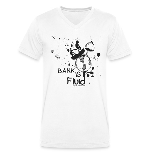 Bank is Fluid - Man - T-shirt bio col V Stanley & Stella Homme