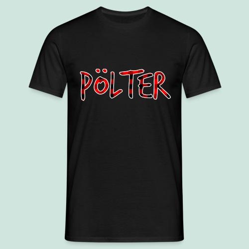 Pölter - DEIN SCHLAFSHIRT - Männer T-Shirt