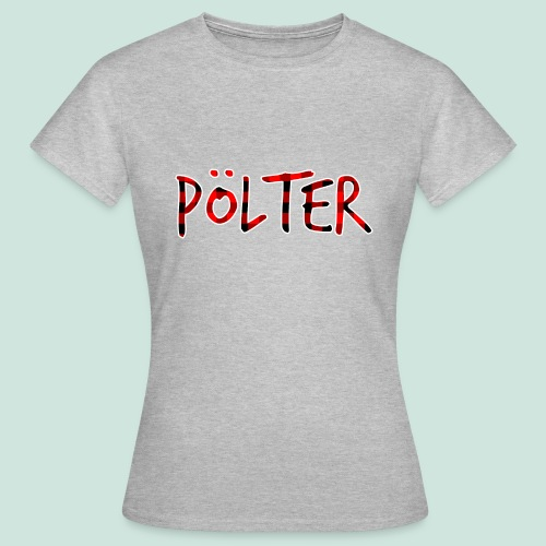 Pölter - DEIN SCHLAFSHIRT - Frauen T-Shirt