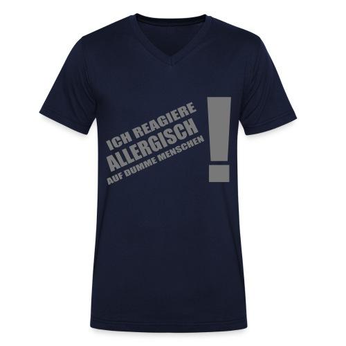 Allergisch auf dumme Menschen - Männer Bio-T-Shirt mit V-Ausschnitt von Stanley & Stella