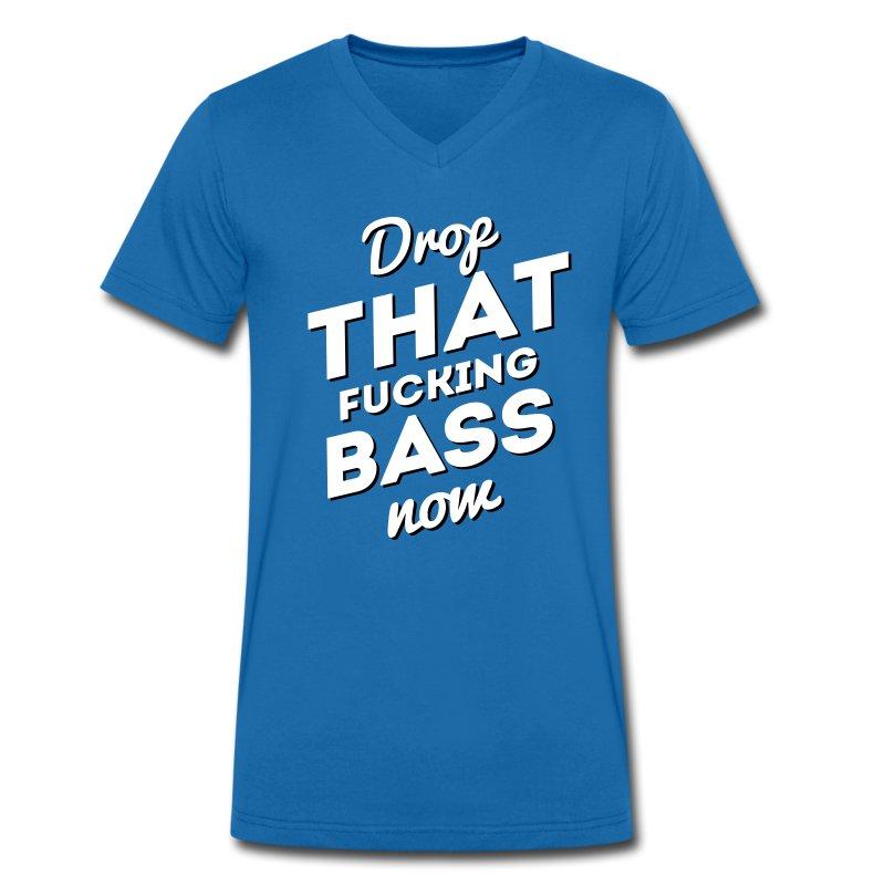 Drop That Fucking Bass Now / Dubstep / D&B - Männer Bio-T-Shirt mit V-Ausschnitt von Stanley & Stella