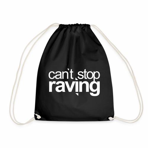 cant stop raving - Turnbeutel - Turnbeutel