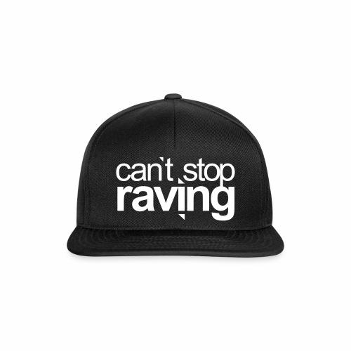 cant stop raving - Cap - Snapback Cap