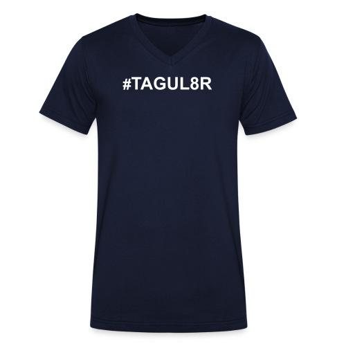#tagul8r - Herren V-Neck - Männer Bio-T-Shirt mit V-Ausschnitt von Stanley & Stella