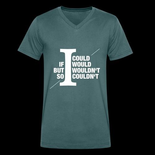 Would/Could - Männer Bio-T-Shirt mit V-Ausschnitt von Stanley & Stella