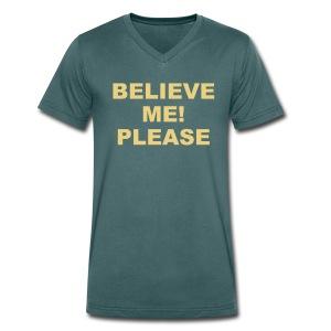 BELIEVE ME! PLEASE - Männer Bio-T-Shirt mit V-Ausschnitt von Stanley & Stella