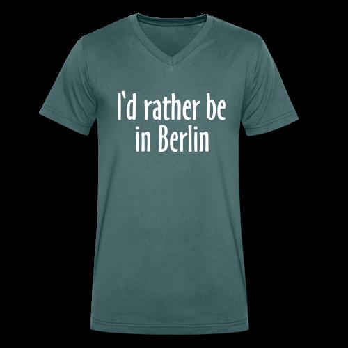 I'd rather be in Berlin V-Neck T-Shirt - Männer Bio-T-Shirt mit V-Ausschnitt von Stanley & Stella
