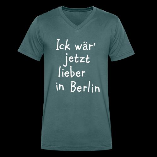 Ick wär' jetzt lieber in Berlin V-Neck T-Shirt - Männer Bio-T-Shirt mit V-Ausschnitt von Stanley & Stella