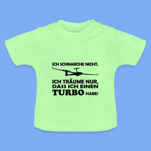 Segelflieger schnarchen nicht - Geschenk T-shirt - Baby T-Shirt