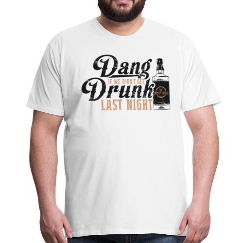 Dang Drunk Mens Tee - Men's Premium T-Shirt