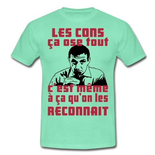 les cons ça ose tout - T-shirt Homme