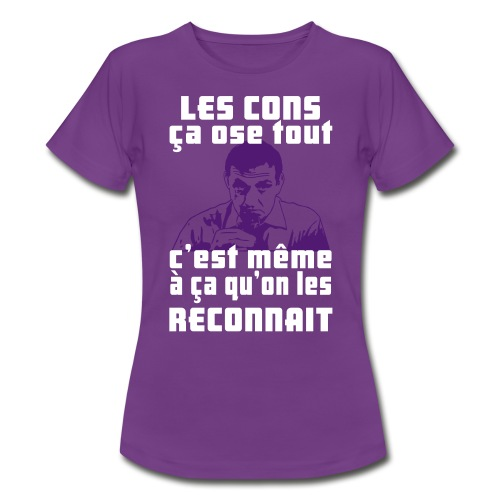 les cons ça ose tout - T-shirt Femme