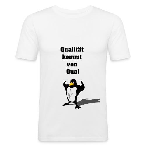 Qualität kommt von Qual - Männer Slim Fit T-Shirt