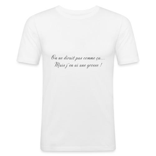 J'en ai une grosse - T-shirt près du corps Homme