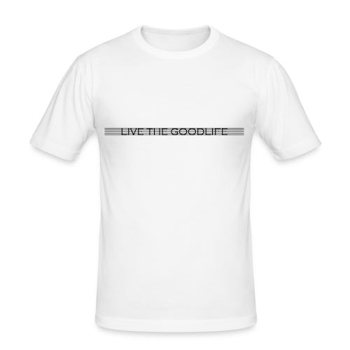 -LIVE THE GOODLIFE - - Männer Slim Fit T-Shirt
