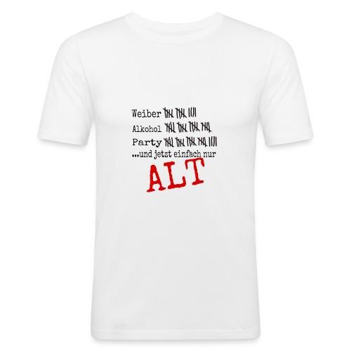 Geburtstagsshirt Weiber, Alkohl, Alt - Männer Slim Fit T-Shirt