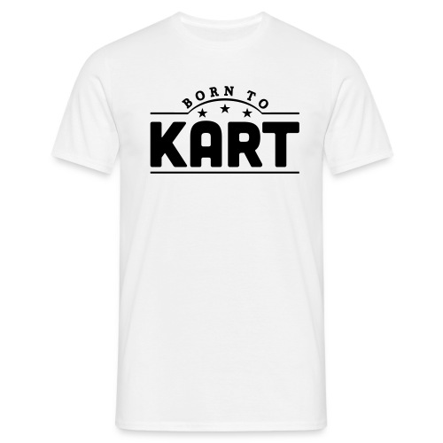 Born To Kart T-Shirt - Men's T-Shirt