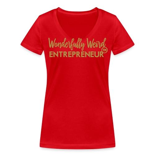 Wonderfully Weird Entrepreneur Shirt Glitter Gold - Women's Organic V-Neck T-Shirt by Stanley & Stella