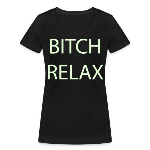 BITCH RELAX glow in the dark shirt - Frauen Bio-T-Shirt mit V-Ausschnitt von Stanley & Stella