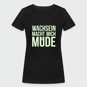 Wachsein macht mich müde (T-Shirt) - Frauen Bio-T-Shirt mit V-Ausschnitt von Stanley & Stella