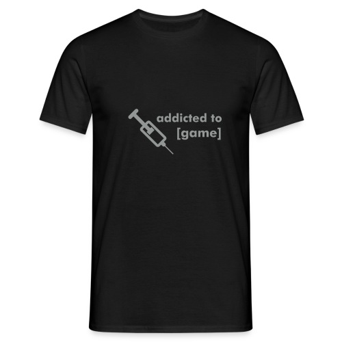 addicted to [game] - Men's T-Shirt