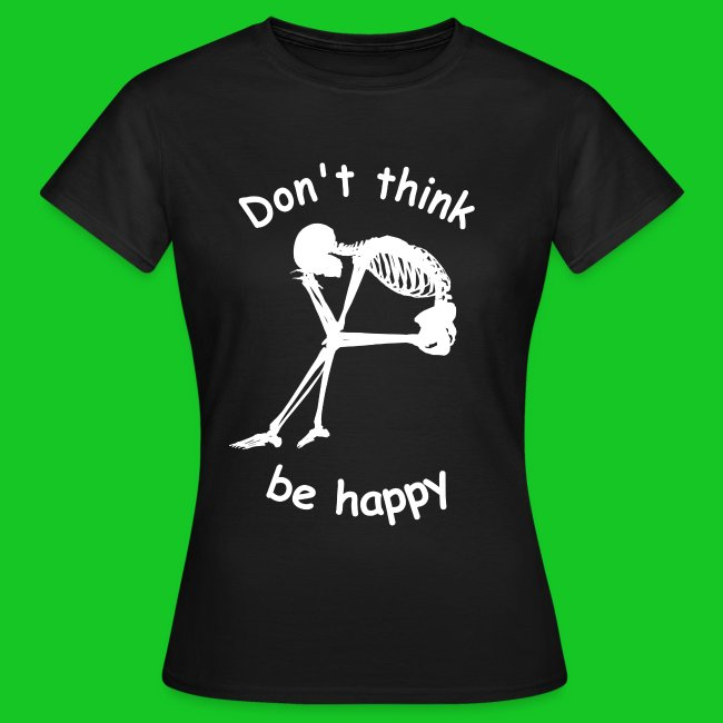 Don't worry be happy dames t-shirt