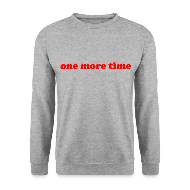 One More Time - Sweat-shirt