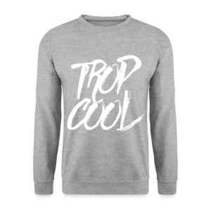 Trop Cool - Sweat-shirt - Sweat-shirt Homme
