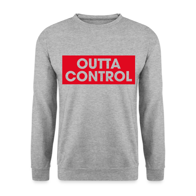 Outta Control - Sweat-shirt