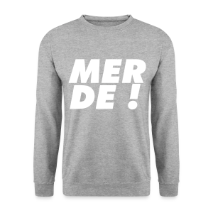 Merde ! - Sweat-shirt - Sweat-shirt Homme