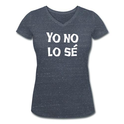 Yo no lo se Frauen T-Shirt - Frauen Bio-T-Shirt mit V-Ausschnitt von Stanley & Stella