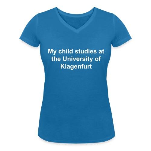 My child studies at the University of Klagenfurt - Frauen Bio-T-Shirt mit V-Ausschnitt von Stanley & Stella