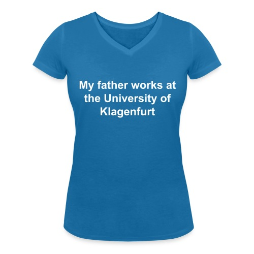 My father works at University of Klagenfurt - Frauen Bio-T-Shirt mit V-Ausschnitt von Stanley & Stella