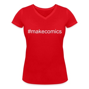 #makecomics - Women's Organic V-Neck T-Shirt by Stanley & Stella