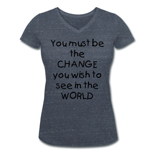 You must be the change you wish to see in the world - Vrouwen bio T-shirt met V-hals van Stanley & Stella