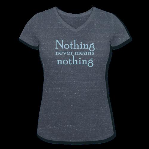 Nothing never means nothing - Vrouwen bio T-shirt met V-hals van Stanley & Stella