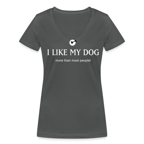 I like my dog - Frauen Bio-T-Shirt mit V-Ausschnitt von Stanley & Stella