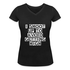 I Shoot Up to Avoid Getting High - Women's Organic V-Neck T-Shirt by Stanley & Stella