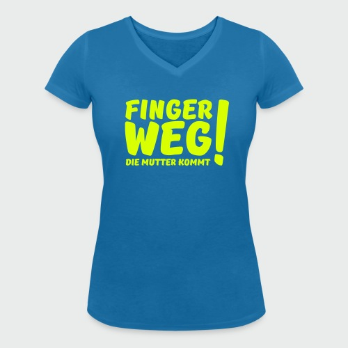 Finger weg... (T-Shirt) - Frauen Bio-T-Shirt mit V-Ausschnitt von Stanley & Stella
