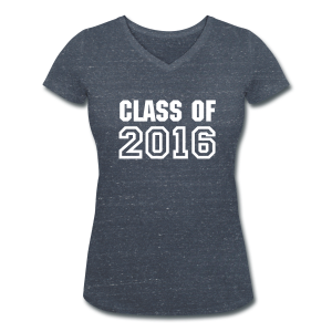 Class of 2016 - Women's Organic V-Neck T-Shirt by Stanley & Stella