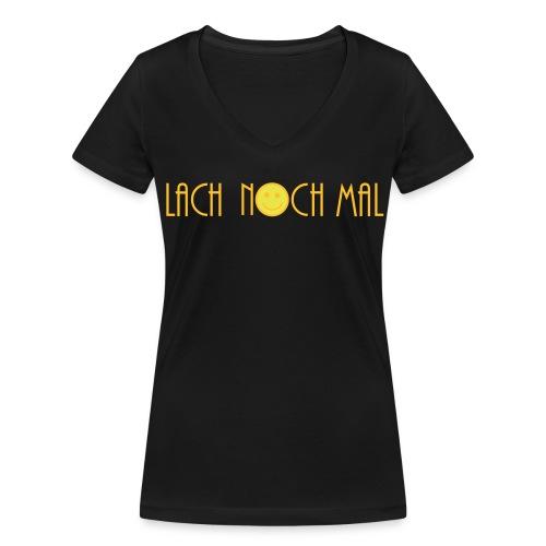 Lach noch mal Damen T-Shirt - Frauen Bio-T-Shirt mit V-Ausschnitt von Stanley & Stella