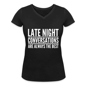 Late night conversations - Women's Organic V-Neck T-Shirt by Stanley & Stella