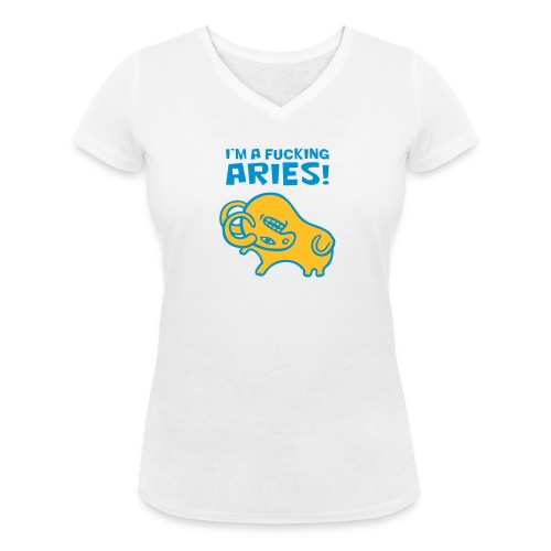 I'm a Fucking Aries! (Flex Print) - T-shirt ecologica da donna con scollo a V di Stanley & Stella