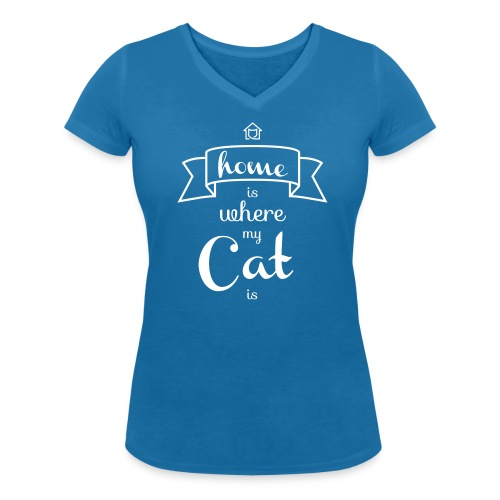 "Frauen-Shirt ""Home is where my cat is"" - Frauen Bio-T-Shirt mit V-Ausschnitt von Stanley & Stella"