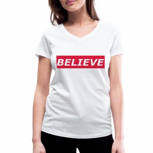 Believe T-Shirt V-Ausschnitt - Frauen Bio-T-Shirt mit V-Ausschnitt von Stanley & Stella