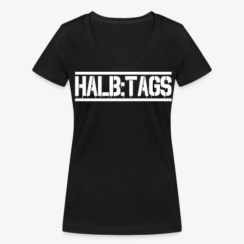 HALBTAGS Typeface - Schwarz - Frauen Bio-T-Shirt mit V-Ausschnitt von Stanley & Stella