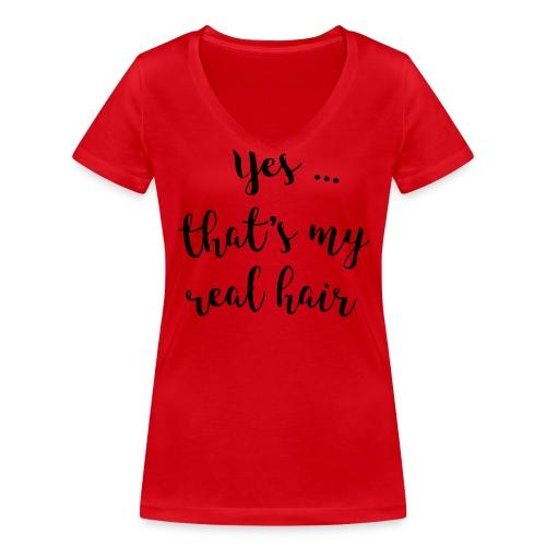 V-Neck Yes ... that's my real hair - Frauen Bio-T-Shirt mit V-Ausschnitt von Stanley & Stella