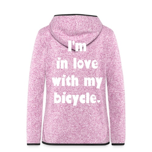 Velo Love - I'm in love with my bicycle. (women) - Frauen Kapuzen-Fleecejacke