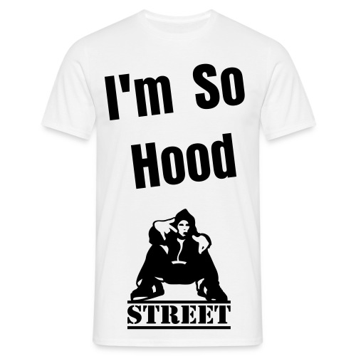 I'm So Hood - Mannen T-shirt
