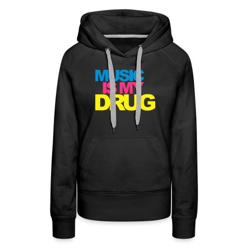 Music is a Drug, Hoodie - Women's Premium Hoodie